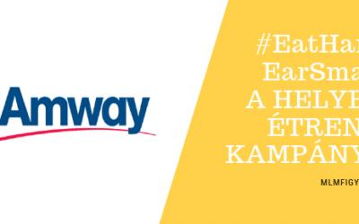 Az Amway a rendszeres kiegyensúlyozott étrendre hívja fel a figyelmet az EatHardEatSmart kampányával