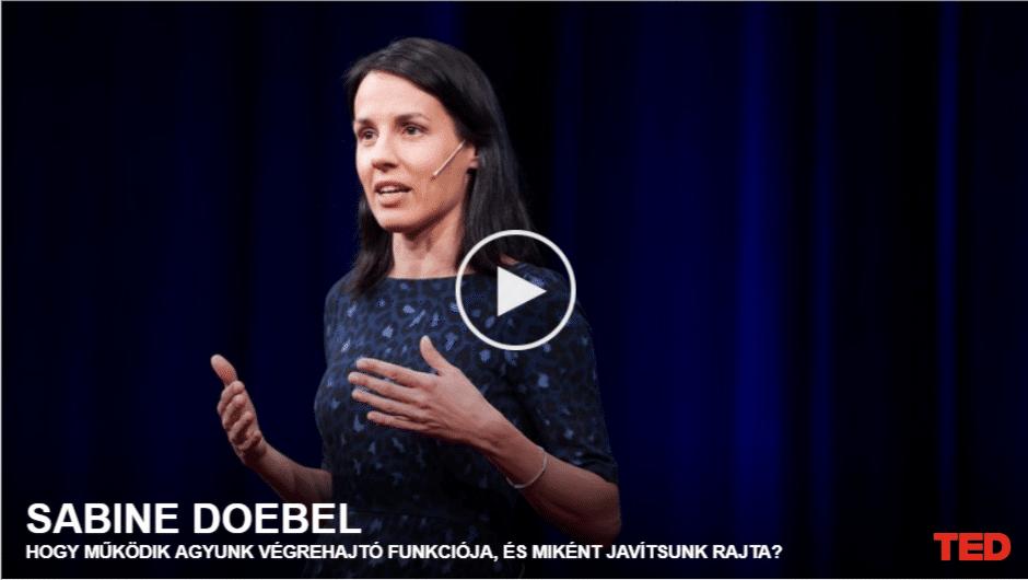 Sabine Doebel | Hogy működik agyunk végrehajtó funkciója, és miként javítsunk rajta?