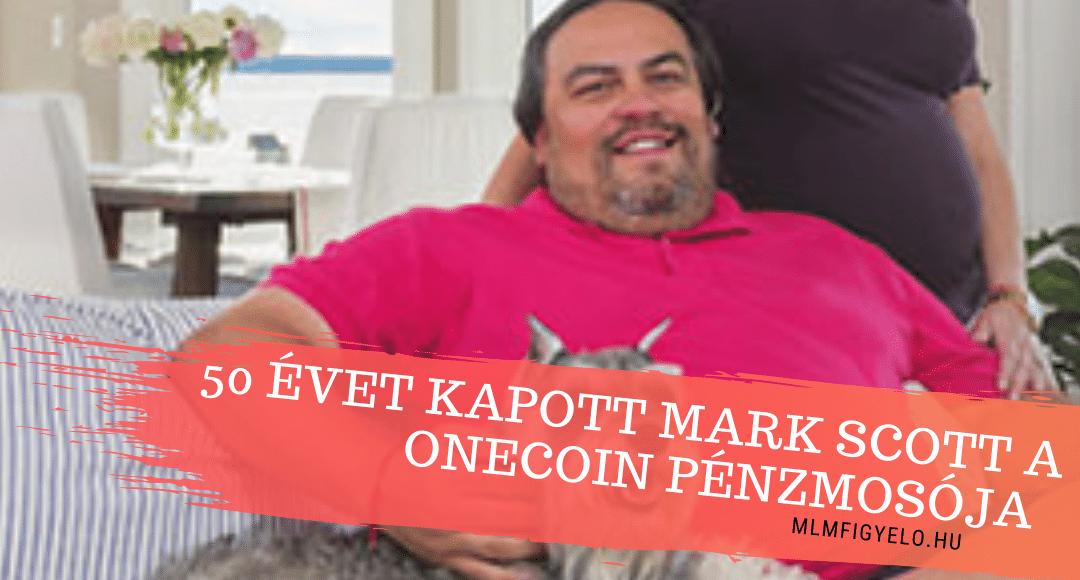 Mark Scott bűnös, 50 évre ítélték el a OneCoin pénzek tisztára mosása miatt