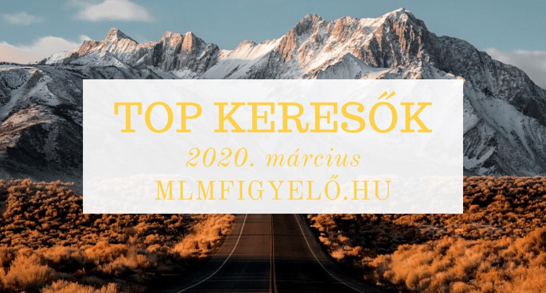 MLM TOP 1000 keresők listája – 2020. március