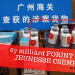 67,6 milliárd forint értékű Jeunesse termék került lefoglalásra Kínában