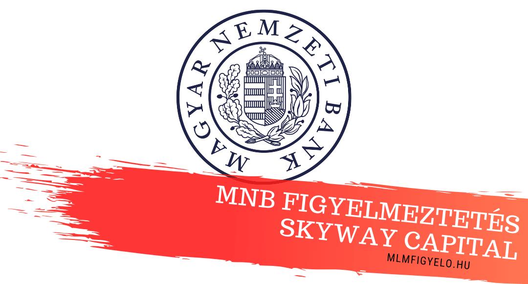 MNB figyelmeztetés a Skyway Capital és a NEEW esetében