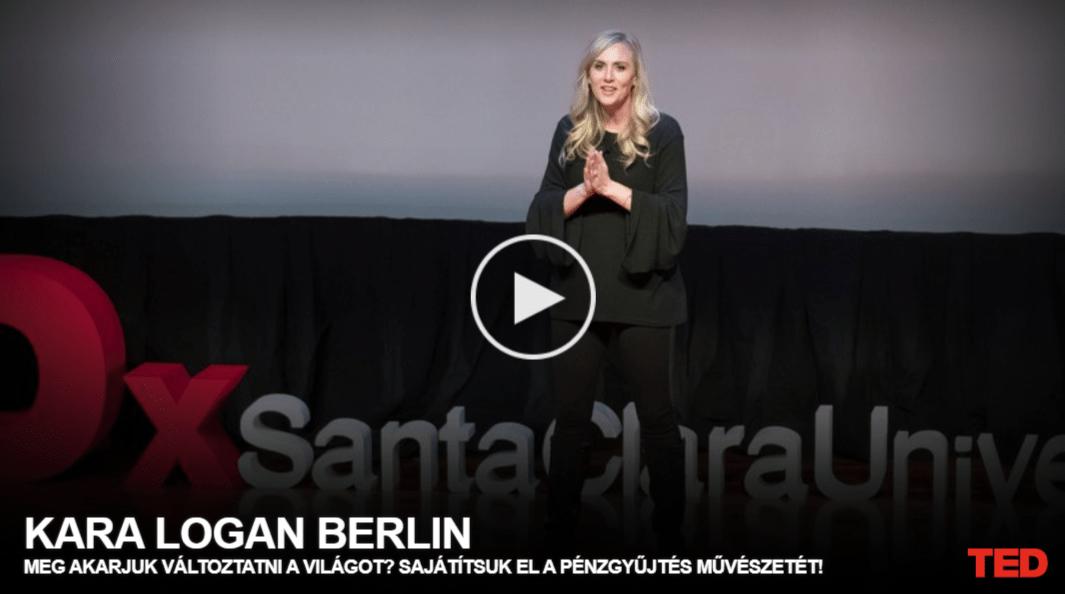 Kara Logan Berlin: Meg akarjuk változtatni a világot? Sajátítsuk el a pénzgyűjtés művészetét!