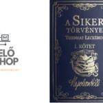 Napoleon Hill: A Siker Törvénye Tizenhat Leckében