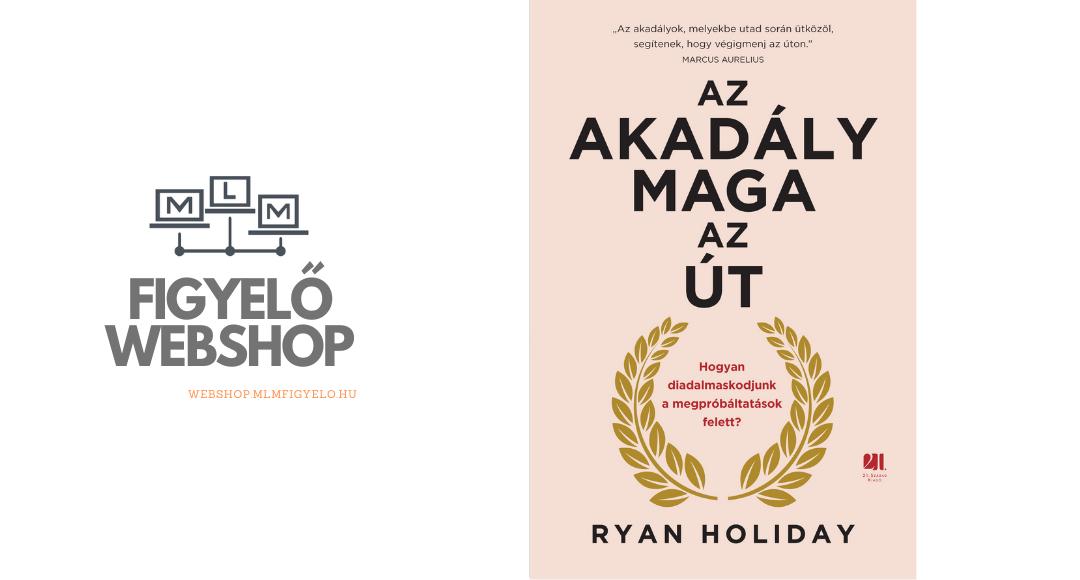 Ryan Holiday: Az akadály maga az út