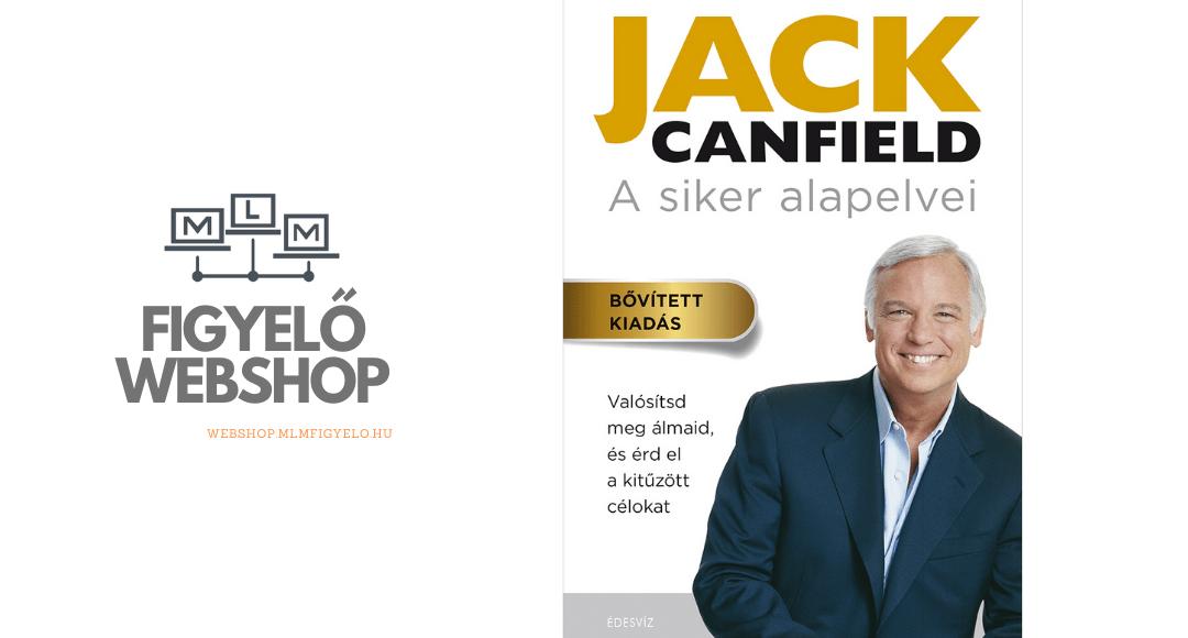 Jack Canfield: A siker alapelvei