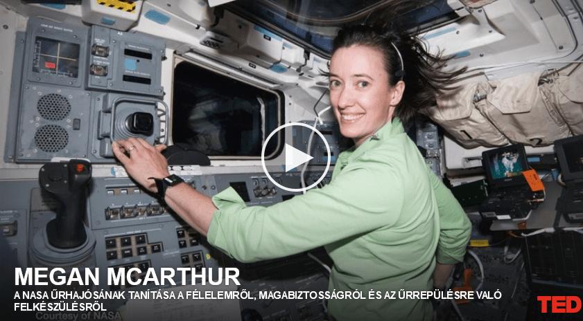Megan McArthur: A NASA űrhajósának tanítása a félelemről, magabiztosságról és az űrrepülésre való felkészülésről