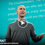 Adam Grant: Az eredeti gondolkodók meglepő szokásai