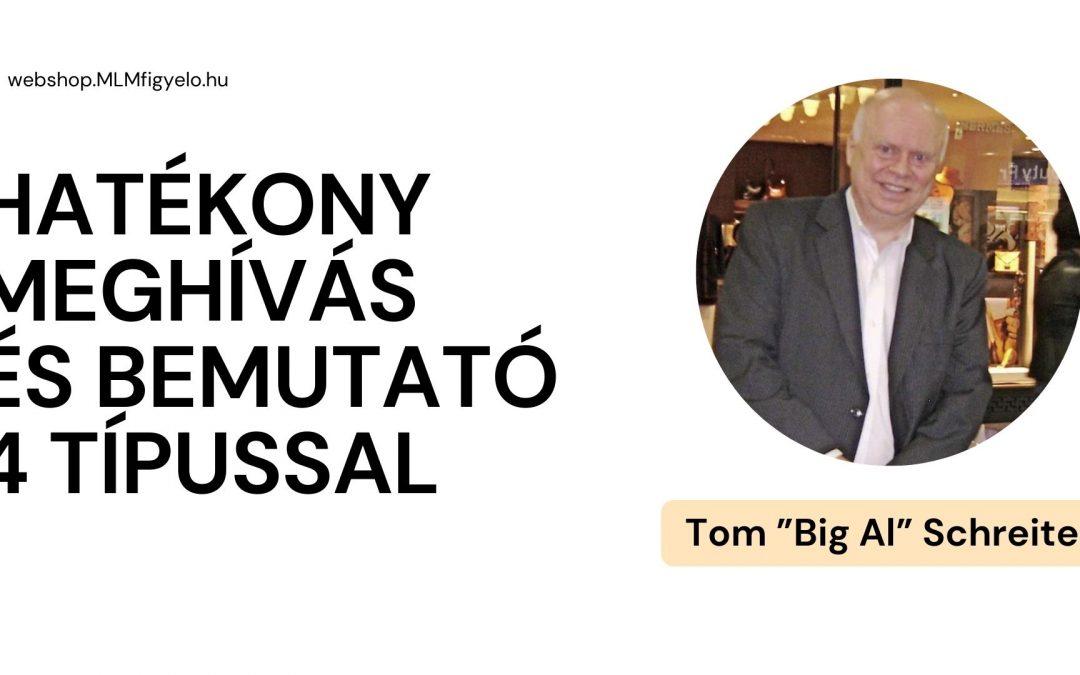 Tom BIG AL Schreiter – Hatékony Meghívás és Bemutató 4 Típussal